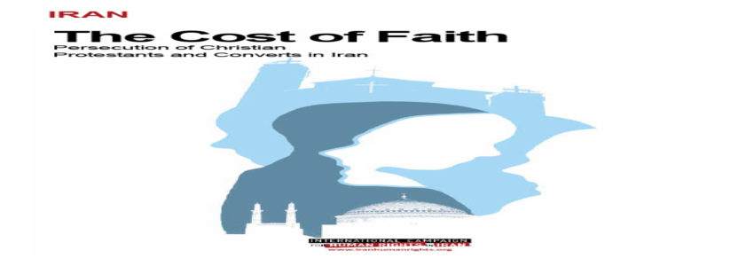 The Cost of Faith: Persecution of Christian Protestants and Converts in Iran